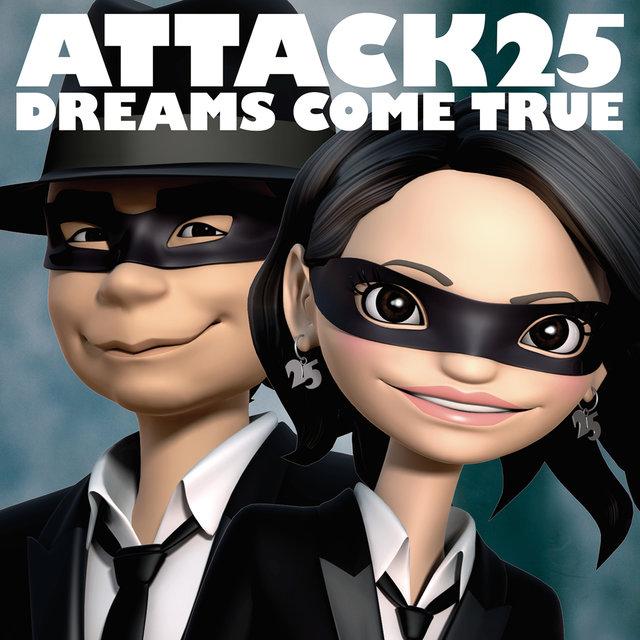 Image result for dreams come true attack25