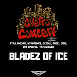 Bladez of Ice (feat. ILL Phenom, Kryptonite, Exodus, Angel Duss, Ray Smoove & the Civilizer)