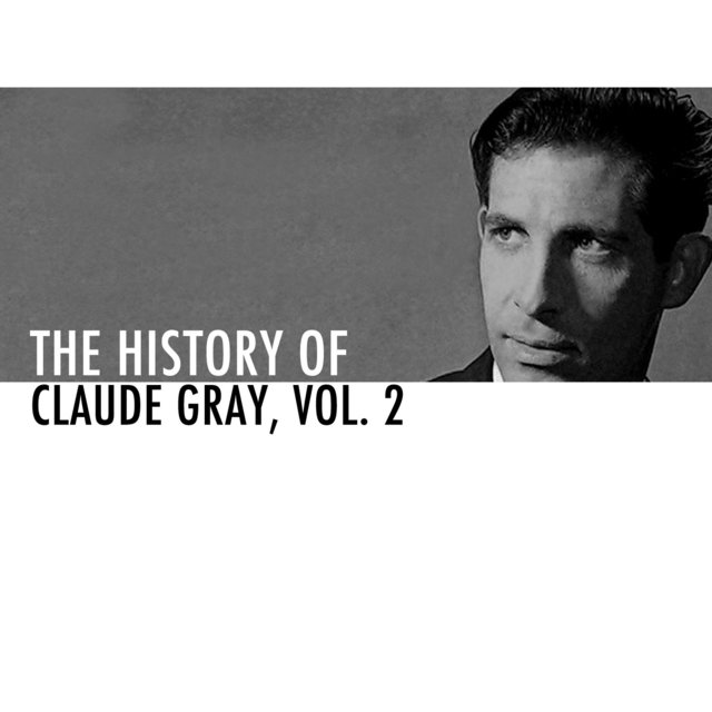 The History of Claude Gray Vol. 2