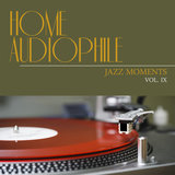 Home Audiophile: Jazz Moments, Vol. 9