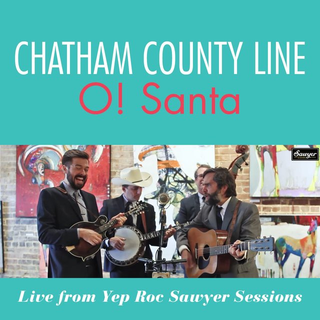 O! Santa (Live From Yep Roc Sawyer Sessions)