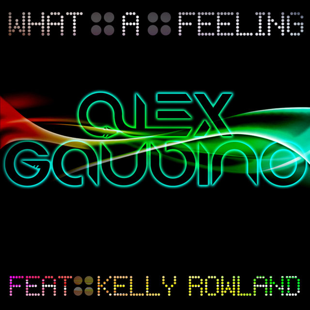 What A Feeling (feat. Kelly Rowland)