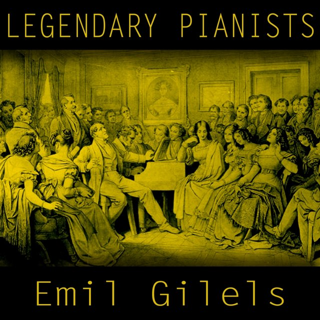 Legendary Pianists: Emil Gilels