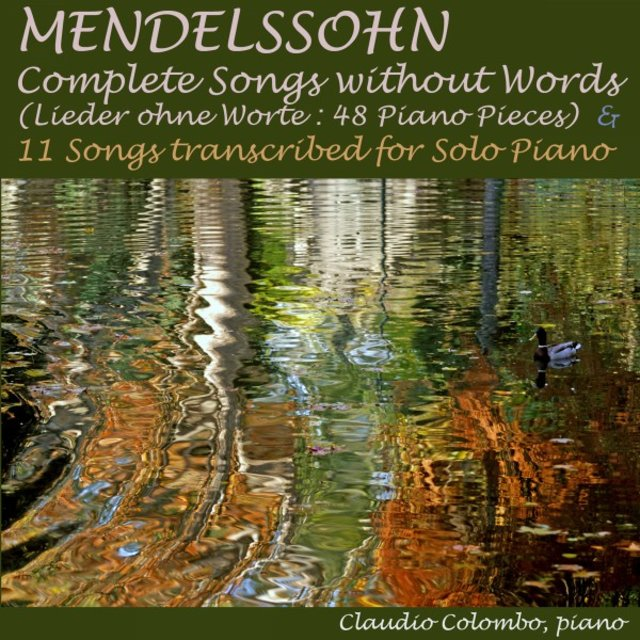 Mendelssohn: Complete Songs Without Words (48 Piano Pieces) & 11 Songs Transcribed for Solo Piano