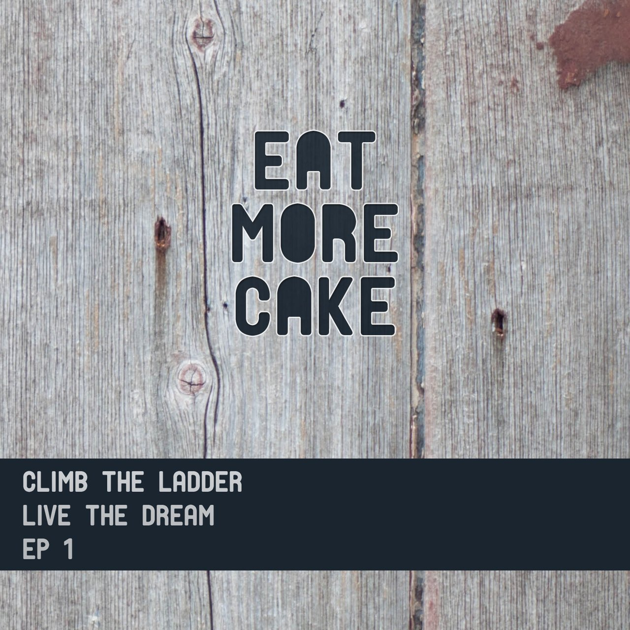Climb the Ladder: Live the Dream EP 1