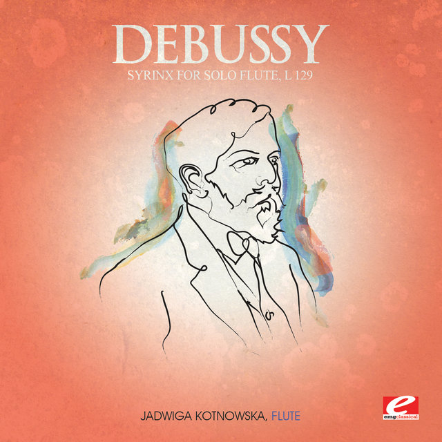 Debussy: Syrinx for Solo Flute, L. 129 (Digitally Remastered)