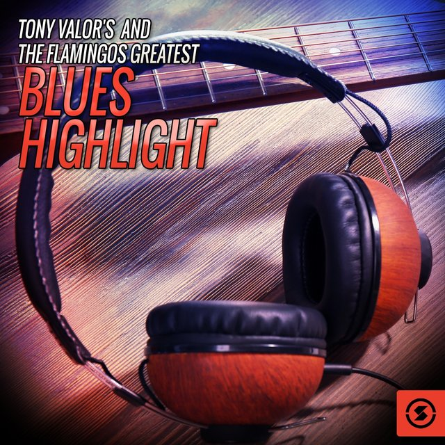 Tony Valor's and The Flamingos Greatest Blues Highlight