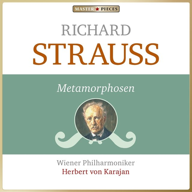 Masterpieces Presents Richard Strauss: Metamorphosen