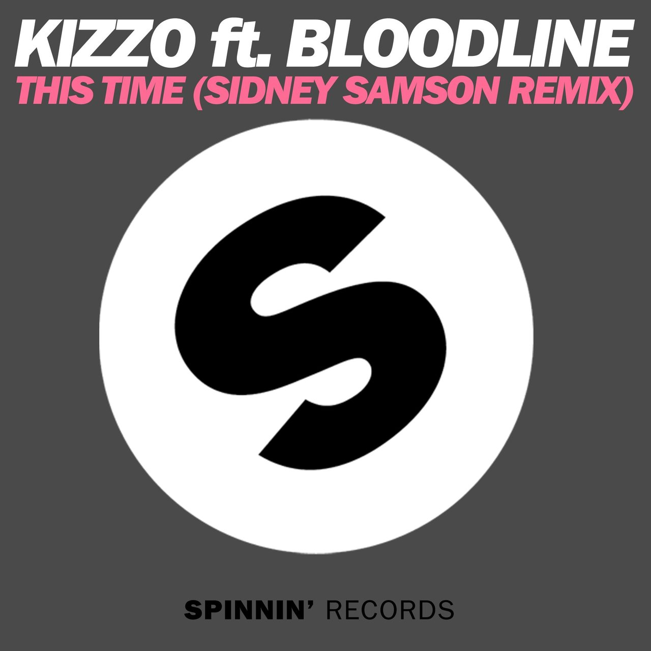 This Time (feat. Bloodline) [Sidney Samson Remix]