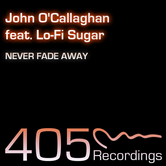 John o callaghan feat lo fi sugar never fade away