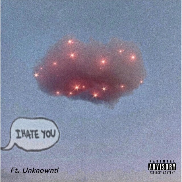 I Hate You (feat. Unknowntl)