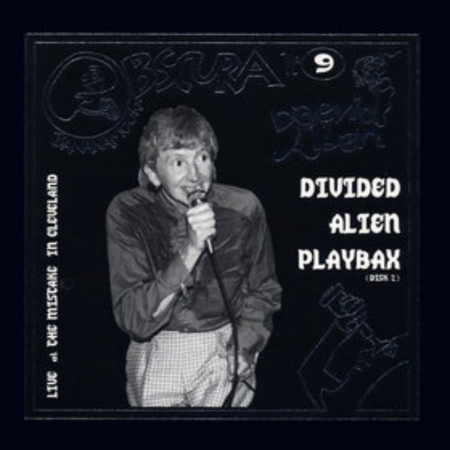 Bananamoon Obscura No. 9: Divided Alien Playbax, Part 2 (Live at the Mistake in Cleveland)