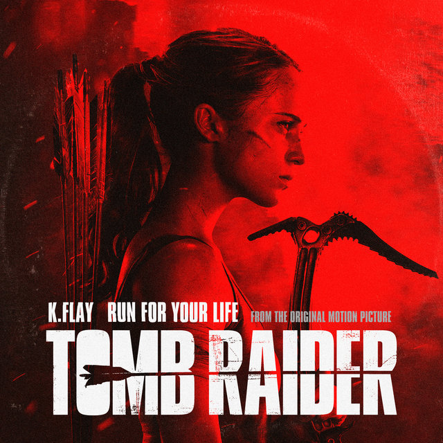 "Run For Your Life (From The Original Motion Picture ""Tomb Raider"")"