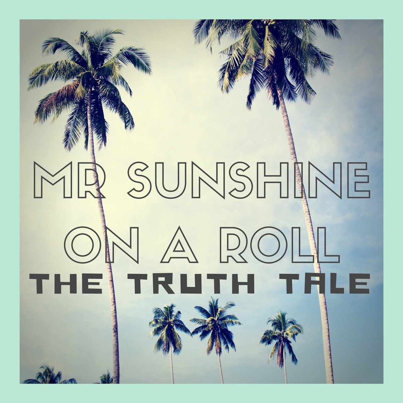Mr Sunshine on a Roll