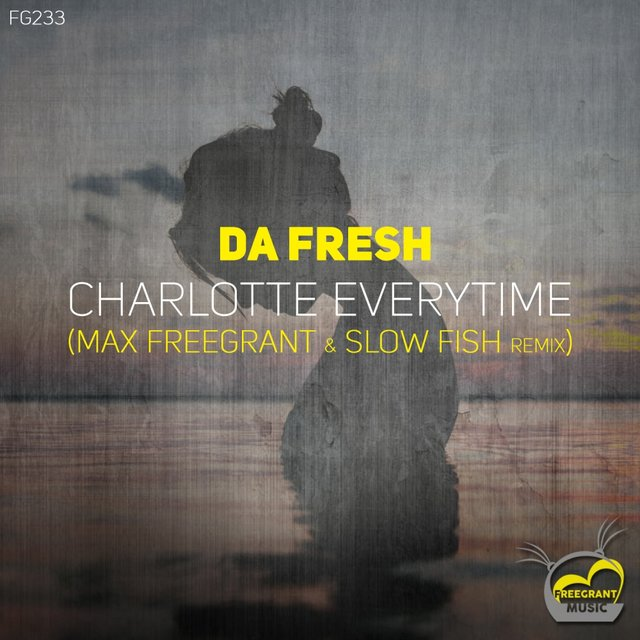 Charlotte Everytime (Max Freegrant & Slow Fish Remix)