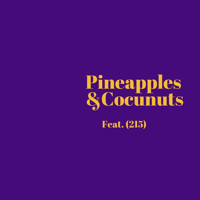 Pineapple & Cocunuts