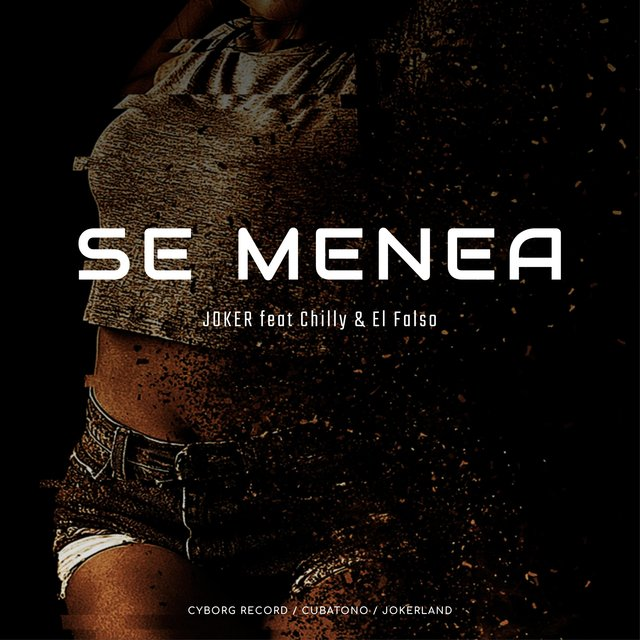 Se Menea (feat. Chilly & el Falso)