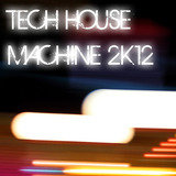 Tech House Machine 2K12
