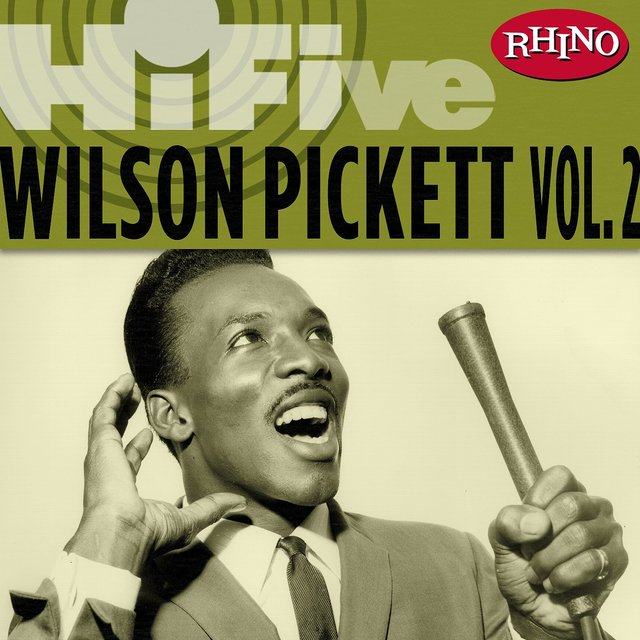 Rhino Hi-Five: Wilson Pickett [Vol. 2]