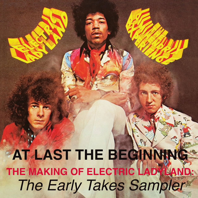 At Last...The Beginning - The Making Of Electric Ladyland: The Early Takes Sampler