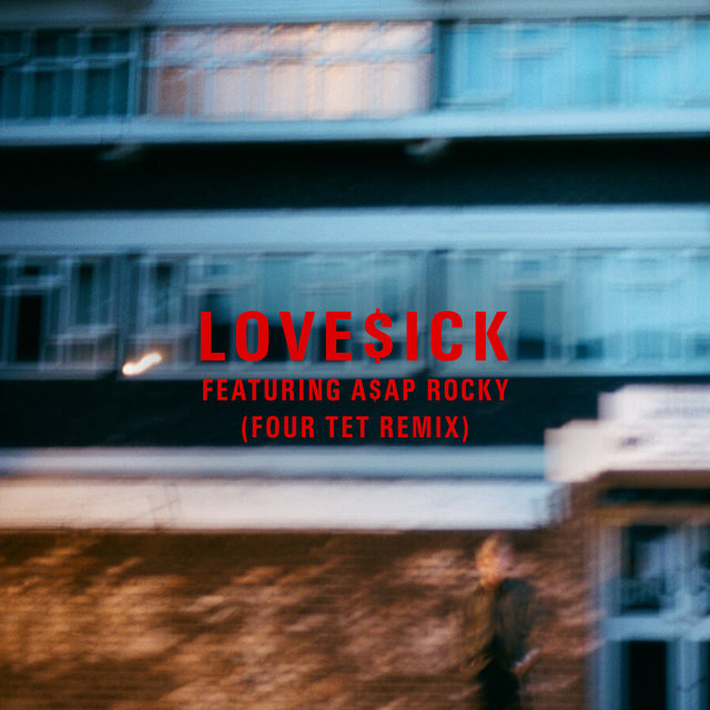 Love$ick (Four Tet Remix)