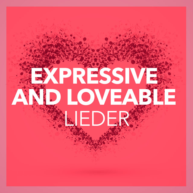 Expressive and loveable lieder