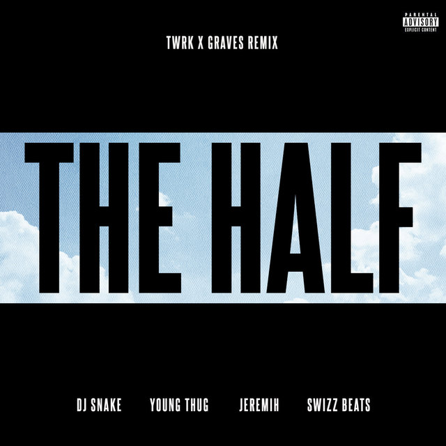 The Half (TWRK x GRAVES Remix)