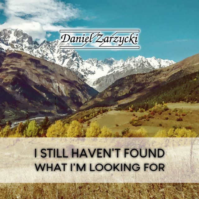 I Still Haven't Found What I'm Looking For