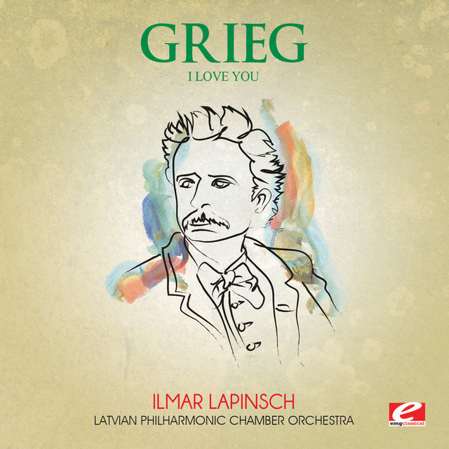 Grieg: I Love You (Digitally Remastered)