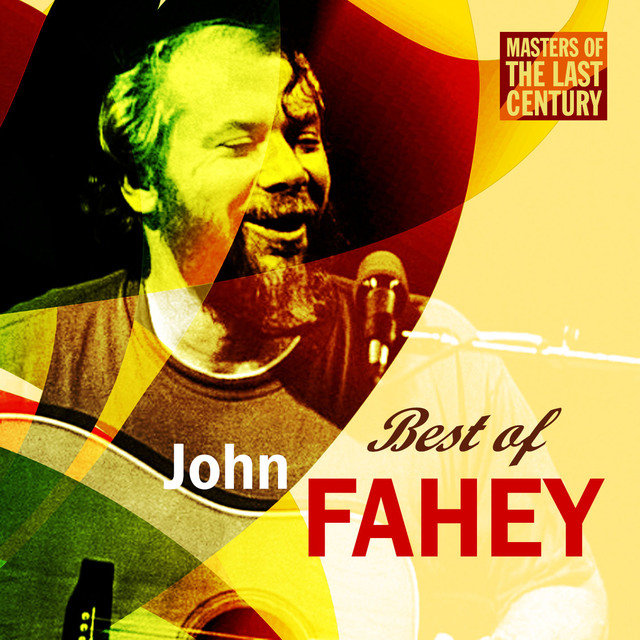 Masters Of The Last Century: Best of John Fahey