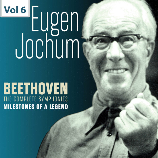 Milestones of a Legend: Eugen Jochum, Vol. 6