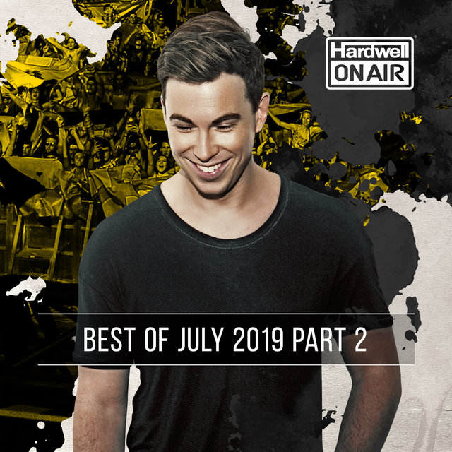 Hardwell On Air - Best of July 2019 Pt. 2