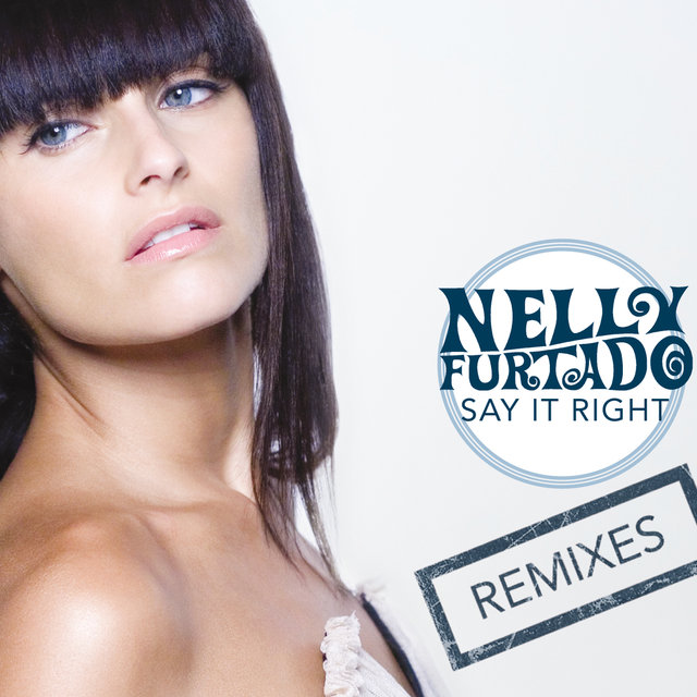 Say It Right (Remixes)