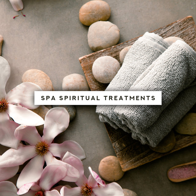 Spa Spiritual Treatments: 2019 New Age Music Perfect for Spa & Wellness, Massage Therapy, Sauna, Bath