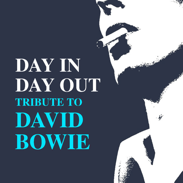 Day In Day Out Tribute To David Bowie