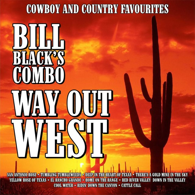 Tidal Listen To Way Out West Cowboy And Country Favourites By Bill