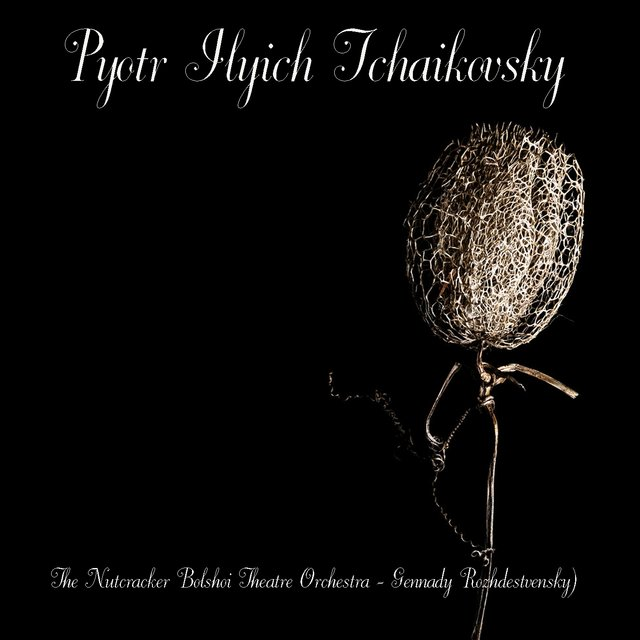 Pyotr Ilyich Tchaikovsky: The Nutcracker