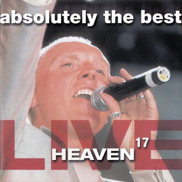 Absolutely The Best Live: Heaven 17