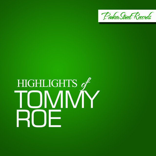 Highlights Of Tommy Roe