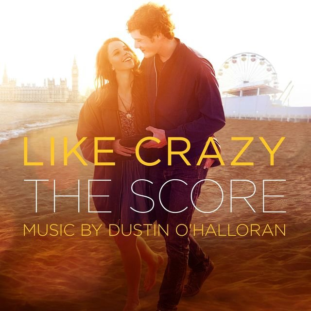 Like Crazy (The Score) (Original Motion Picture Score)