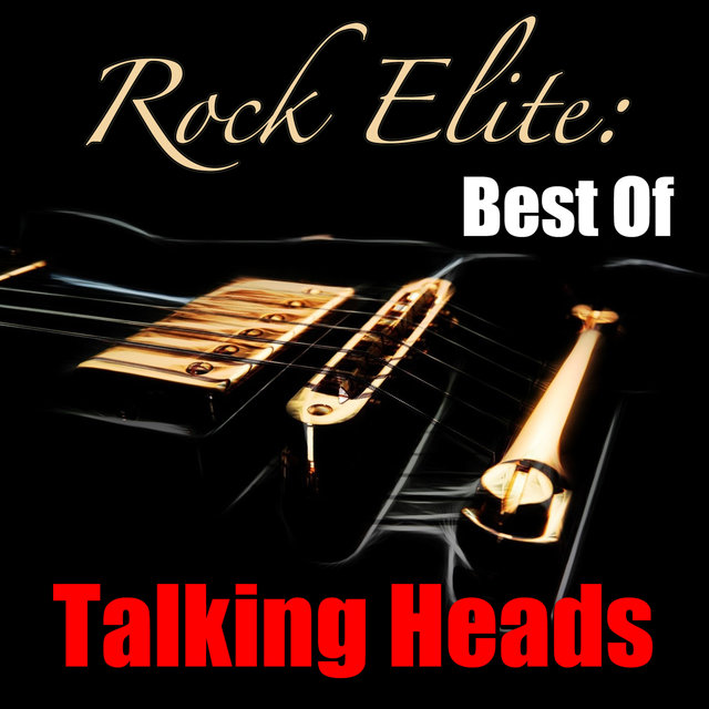 Rock Elite: Best Of Talking Heads