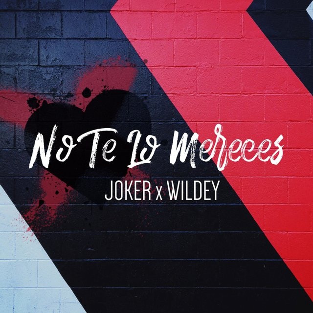 No Te Lo Mereces (feat. Wildey)