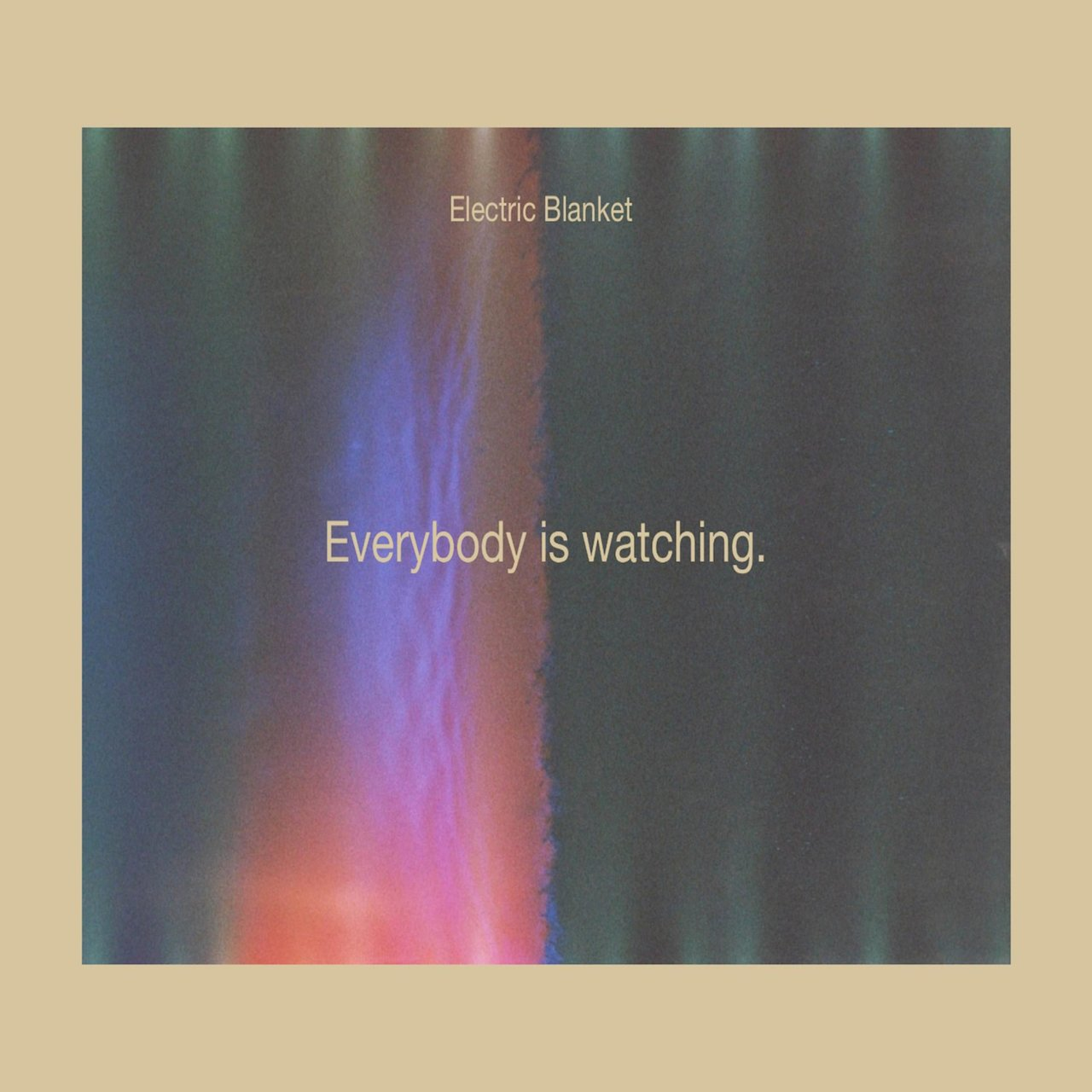 Everybody Is Watching