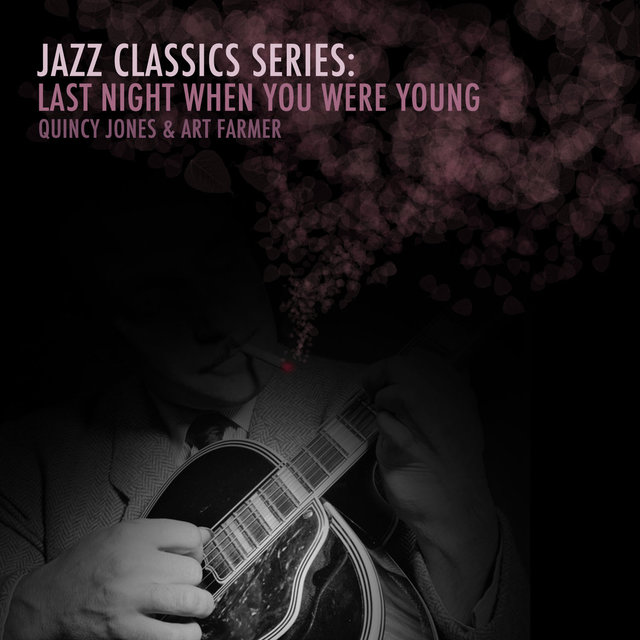 Jazz Classics Series: Last Night When You Were Young