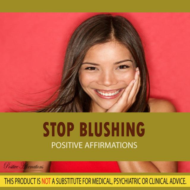 how do i stop blushing