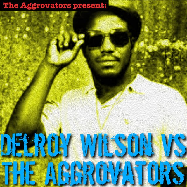 Delroy Wilson vs. The Aggrovators