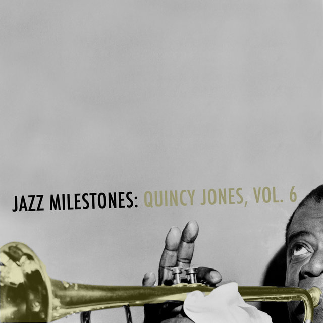 Jazz Milestones: Quincy Jones, Vol. 6