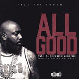 All Good (feat. T.I., Rick Ross & Audio Push) - Single
