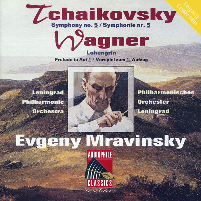 Tchaikovsky: Symphony No 5 - Wagner: Lohengrin Prelude to Act I