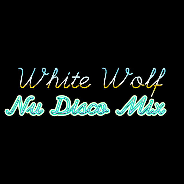 White Wolf (Nu Disco Mix)
